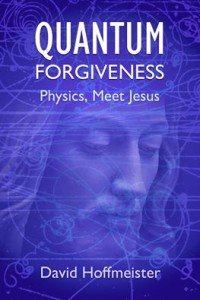 Contact A Course in Miracles Audio Quantum Forgiveness, Physics, meet Jesus.